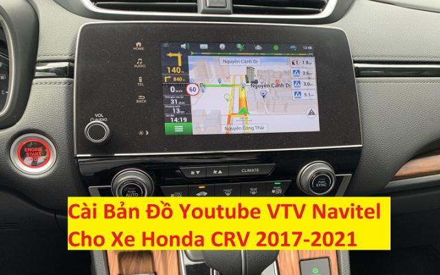 Cài Bản Đồ Youtube VTV Honda CRV 2017-2021