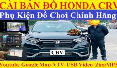 Cài Bản Đồ Cho Honda CRV 1.5G 2021,Hack Màn Hình,Xem VTV Youtube,Zing MP3
