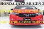 Honda Jazz 2019 Lắp Phụ Kiện Thể Thao MUGEN Như Xe Đua Công Thức 1