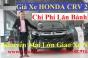 Bảng Giá Xe Honda CRV 2019 Khuyến Mại Lớn Trả Góp 80% Chi Phí Lăn Bánh Hà Nội Sài Gòn