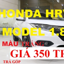 Trên Tay Honda HRV 1.8G Màu Trắng 2018 Nhập Thái Lan Giá 300 Triệu Trả Góp