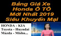 Bảng Giá Xe Ô Tô Tháng 9 năm 2019 Honda Khuyến Mại Lớn Nhất 80 Triệu CRV City HRV Civic Accord Brio Jazz